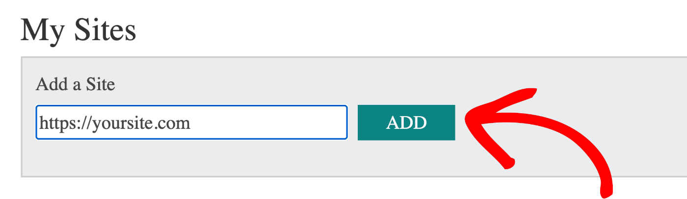 Enter your site URL in the Add a Site field