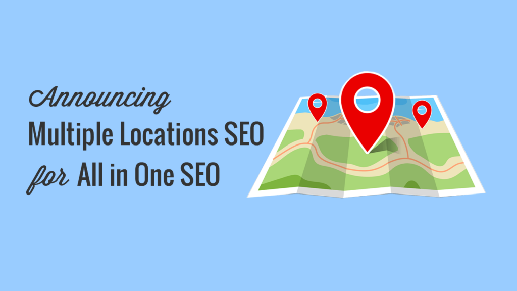 Introducing Multiple Locations SEO: Boost Rankings for All Your Business Locations