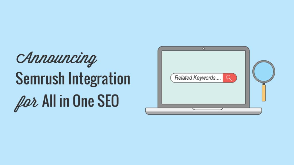 Introducing Semrush Integration: Add Additional Keyphrases to Improve SEO Rankings