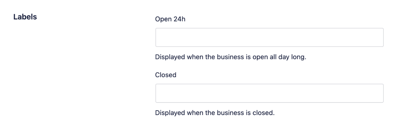 Labels section where you can set the text that will display for Open 24 hours or Closed